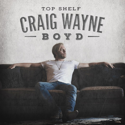 Craig Wayne Boyd has released his post-Vocie debut album, Top Shelf.